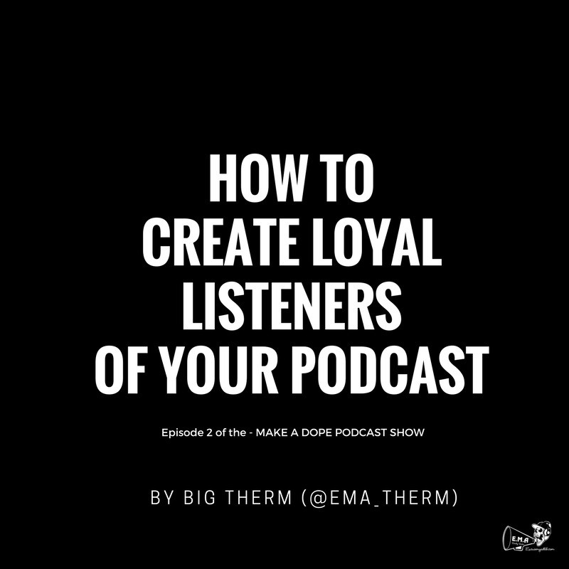 How to Create Loyal Listeners of Your Podcast